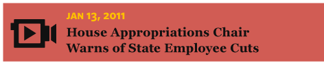 1/13/2011 Appropriations Chair Warns of State Employee Cuts