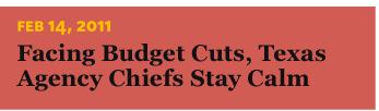 2/14/2011 Facing Budget Cuts, Texas Agency Chiefs Stay Calm