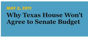 5/2/2011 Why Texas House Won't Agree to Senate Budget