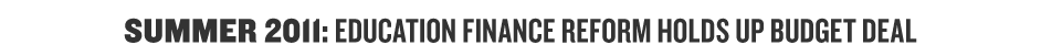 Summer 2011: Education Finance Reform Holds Up Budget Deal