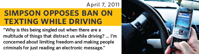 Why is this being singled out when there are a multitude of things that distract us while driving? …I'm concerned about limiting freedom and making people criminals for just reading an electronic message