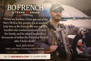 In a mailer that went out recently to voters in the district, Texas House candidate Bo French touted the endorsement of Jeff Kyle, identified as the brother of American Sniper Chris Kyle.
