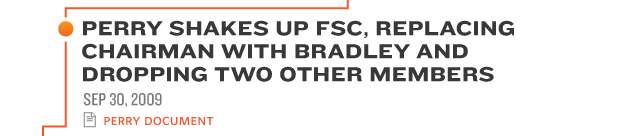 PERRY SHAKES UP FSC, REPLACING† CHAIRMAN WITH BRADLEY AND† DROPPING TWO OTHER MEMBERS SEP 30, 2009 perry document