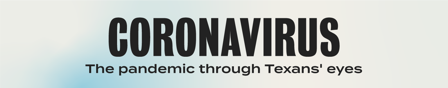 Series logo for Coronavirus: The pandemic through Texans' eyes