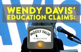 "Republican gubernatorial candidate Greg Abbott released an online ad targeting remarks made by his Democratic opponent, Wendy Davis, about Abbott's early education plan. The ad called labeled her criticism as ""mostly false."""