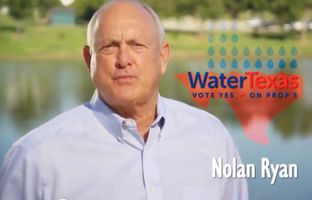 In a new television ad produced by the Water Texas PAC, baseball hall of famer Nolan Ryan advocates for Proposition 6, a water financing measure on the November ballot.