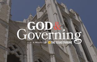 "In the 2015 Texas legislative session, state lawmakers weren't shy about using their religious beliefs to defend their policymaking. Check out ""God & Governing,"" our documentary series on the role lawmakers' personal faith played in their legislating."