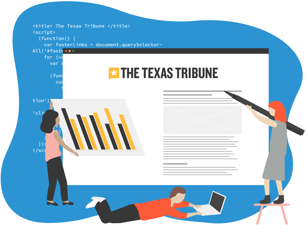 Illustration: Texas Tribune staff building the website and making journalism.