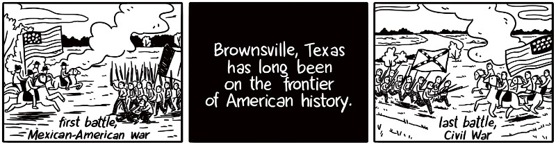Brownsville, Texas, has long been on the frontier of American history.