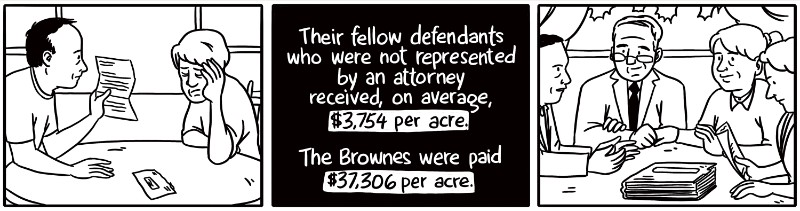 Their fellow defendants who were not represented by an attorney received, on average, $3,754 per acre. The Brownes were paid $37,306 per acre.