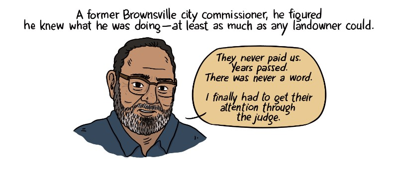 A former Brownsville city commissioner, he figured he knew what he was doing -- at least as much as any landowner could.
