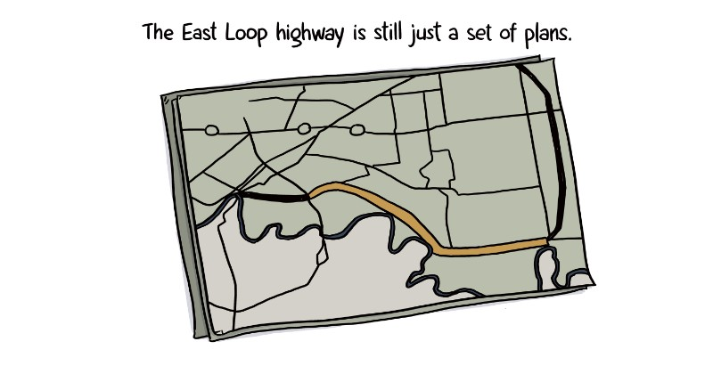 The East Loop highway is still just a set of plans.
