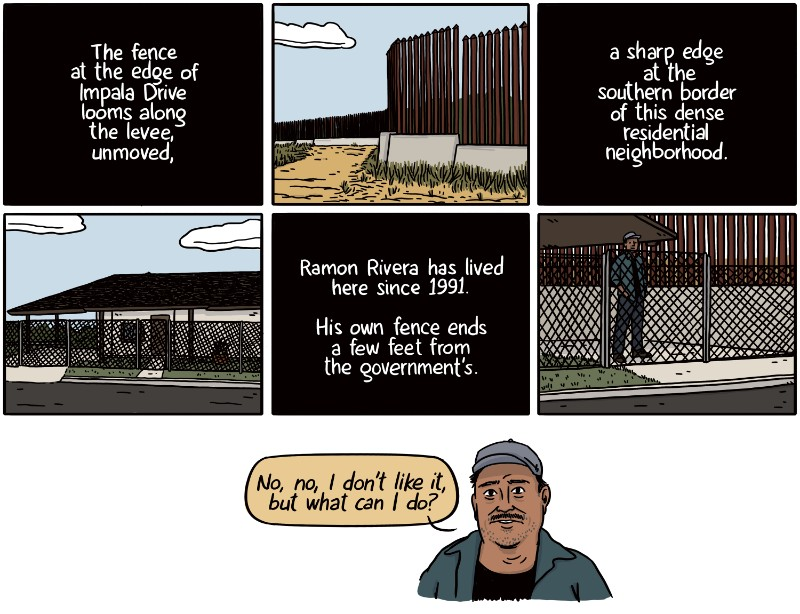 The fence at the edge of Impala Drive looms along the levee, unmoved, a sharp edge at the southern border of this dense residential neighborhood. Ramon Rivera has lived here since 1991. His own fence ends a few feet from the government's.